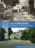 img - for 1st Airborne: Market Garden 1944 (Past & Present) book / textbook / text book
