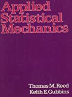 Applied statistical mechanics;: Thermodynamic and transport properties of fluids (Chemical engineering series)
