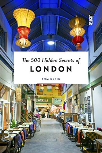 [R.e.a.d] The 500 Hidden Secrets of London Revised and Updated R.A.R
