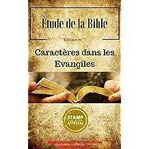Ètude de la Bible (Caractères dans les Evangiles t. 1) (French Edition)