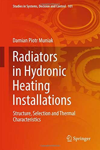 Radiators in Hydronic Heating Installations: Structure, Selection and Thermal Characteristics (Studies in Systems, Decision and Control)