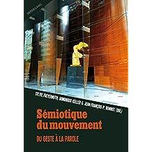 Sémiotique du mouvement: Du geste à la parole (French Edition)