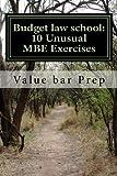 Budget Law School - 10 Unusual Mbe Exercises, Value Bar Prep Staff, 1480008060