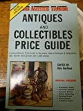 The Antique Trader Antiques and Collectibles Price Guide, , 0930625048