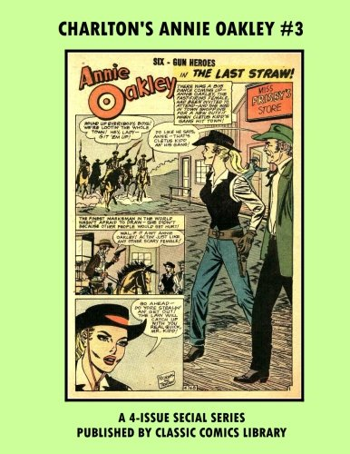 Charlton's Annie Oakley #3:  Special 4 Issue Series: Email Request Our Giant Comic Catalog Or Visit - Issue Oakley Special