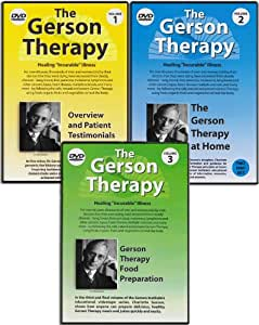 "The Gerson Therapy: Healing ""Incurable"" Illness DVD (Vol. 1: Overview and Patient Testimonials, Vol. 2: The Gerson Therapy at Home, Vol. 3: Gerson Therapy Food Preparation)"