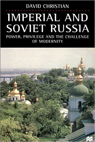 Imperial and Soviet Russia: Power, Privilege and the Challenge of Modernity by David Christian (1997-06-15)