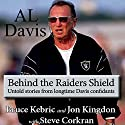 Al Davis: Behind the Raiders Shield Audiobook by Bruce Kebric, Jon Kingdon, Steve Corkran Narrated by Scott O'Dell