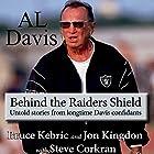 Al Davis: Behind the Raiders Shield Hörbuch von Bruce Kebric, Jon Kingdon, Steve Corkran Gesprochen von: Scott O'Dell
