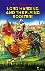 Lord Harding and the Flying Roosters. A Beautifully Illustrated Children Picture Book Adapted From a Classic Polish Folktale (Pan Twardowski) (Children's Fairy Tale & Perfect Bedtime Story)