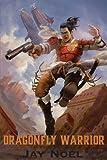 Dragonfly Warrior, Jay Noel, 0991235606