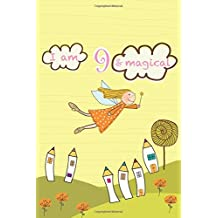 I am 9 and Magical: Cute Girls Notebook/Journal Happy Birthday Gift for 9 Year Old Girls(Lined Diary/Journal)