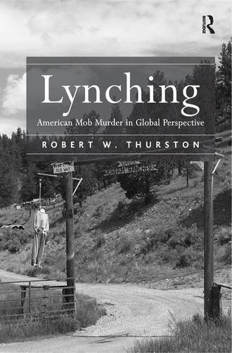 Lynching: American Mob Murder in Global Perspective