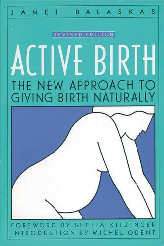 Active Birth: The New Approach to Giving Birth Naturally