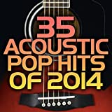 35 pop hits 2014 - 35 Acoustic Pop Hits of 2014