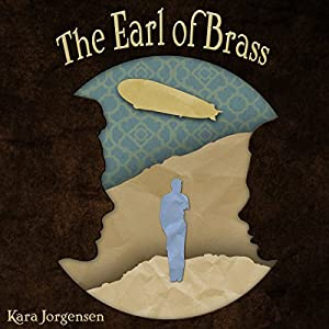 The Earl of Brass: Book One of the Ingenious Mechanical Devices Hörbuch