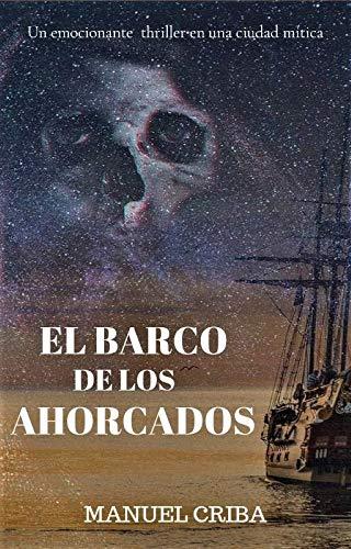El barco de los ahorcados: Suspense e intriga medieval por Manuel Criba