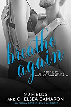 Breathe Again by [Fields, MJ, Camaron , Chelsea]