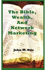 The Bible, Wealth, and Network Marketing Paperback