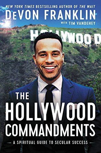 Search : The Hollywood Commandments: A Spiritual Guide to Secular Success