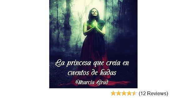 Amazon.com: La princesa que creía en cuentos de hadas [The Princess Who Believed in Fairy Tales] (Audible Audio Edition): Marcia Grad, uncredited, ...
