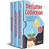 Declutter: Minimalism 3 Manuscripts in 1, Decluttering Your Home and Mind and live a Meaningful Life: Guide to Simplify and Organize, Declutter your Mind to Happiness ,Minimalist Strategies
