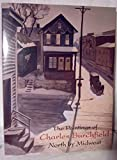 img - for The Paintings of Charles Burchfield: North by Midwest book / textbook / text book