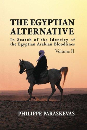 Arab Show Halter - The Egyptian Alternative: In Search of the Identity of the Egyptian Arabian Bloodlines, Volume 2