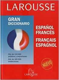 Gran Diccionario Larousse Español-Francés/ Français