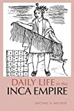img - for Daily Life in the Inca Empire (The Daily Life Through History Series) by Michael A. Malpass (2008-03-15) book / textbook / text book