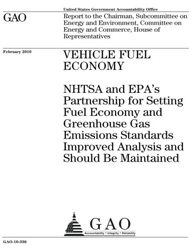 Vehicle fuel economy: NHTSA and EPAs partnership for setting fuel economy and greenhouse gas emissions standards improved analysis and should be ... Committee on Energy and Commerce, pdf epub