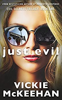 Just Evil (The Evil Secrets Trilogy Book 1) by [McKeehan, Vickie]