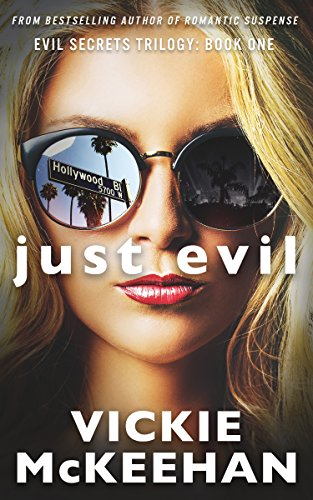 Book: Just Evil (The Evil Trilogy Book One) by Vickie McKeehan