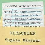 Girlchild: A Novel | Tupelo Hassman