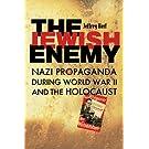 The Jewish Enemy: Nazi Propaganda during World War II and the Holocaust
