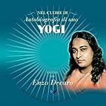 Il meglio di Autobiografia di uno Yogi | Paramahansa Yogananda