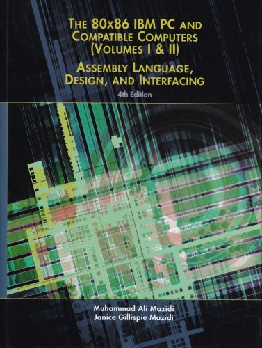 1&2: 80X86 IBM PC and Compatible Computers: Assembly Language, Design, and Interfacing Volumes I & II (4th Edition) by Prentice Hall