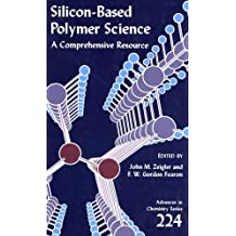 Silicon-Based Polymer Science: A Comprehensive Resource