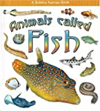 Animals Called Fish, Kristina Lundblad and Bobbie Kalman, 0778721612