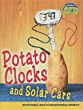 Potato Clocks and Solar Cars, Elizabeth Raum, 1410928497