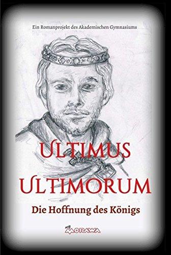 Ultimus Ultimorum: Die Hoffnung des Königs
