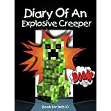 Book for kids: Diary Of An Explosive Creeper: An Unofficial Minecraft Book