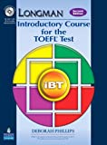 Longman Introductory Course for TOEFL iBT Student Book (without Answer Key) and Audio CD Pack (2nd Edition), Deborah Phillips, 0132316129