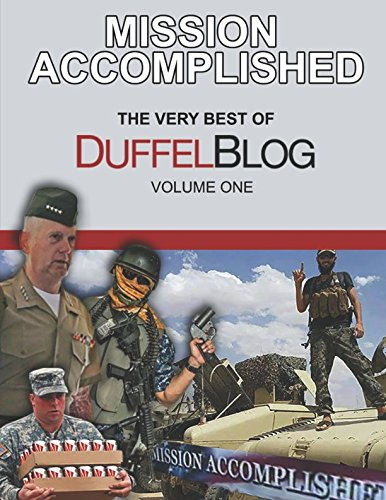 Mission Accomplished: The Very Best of Duffel Blog, Volume One
