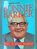 All I Ever Wrote: The Complete Works of Ronnie Barker