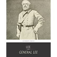 General Lee : A Biography of Robert E. Lee