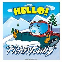 Hello PistenBully! (Pisten Bully) (Pisten Bully S ): Amazon co uk