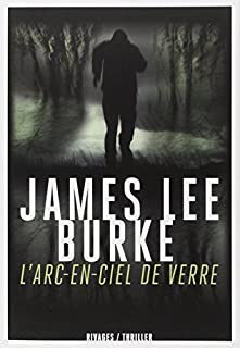 L'arc-en-ciel de verre, Burke, James Lee