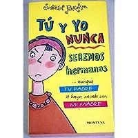 Tu y yo nunca seremos hermanas/ Sisters... No Way! (Spanish