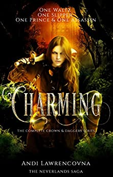 Charming: The Complete Crown & Daggers Series (The NeverLands Saga Book 1) by [Lawrencovna, Andi]